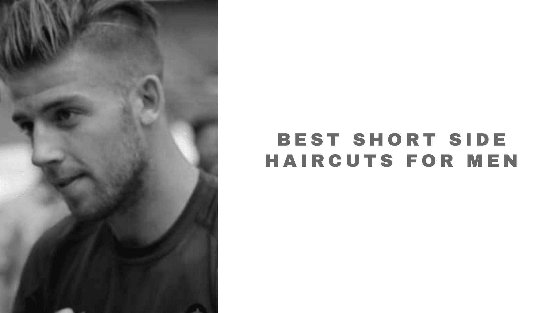 30 Short Sides Haircuts For Men 2021