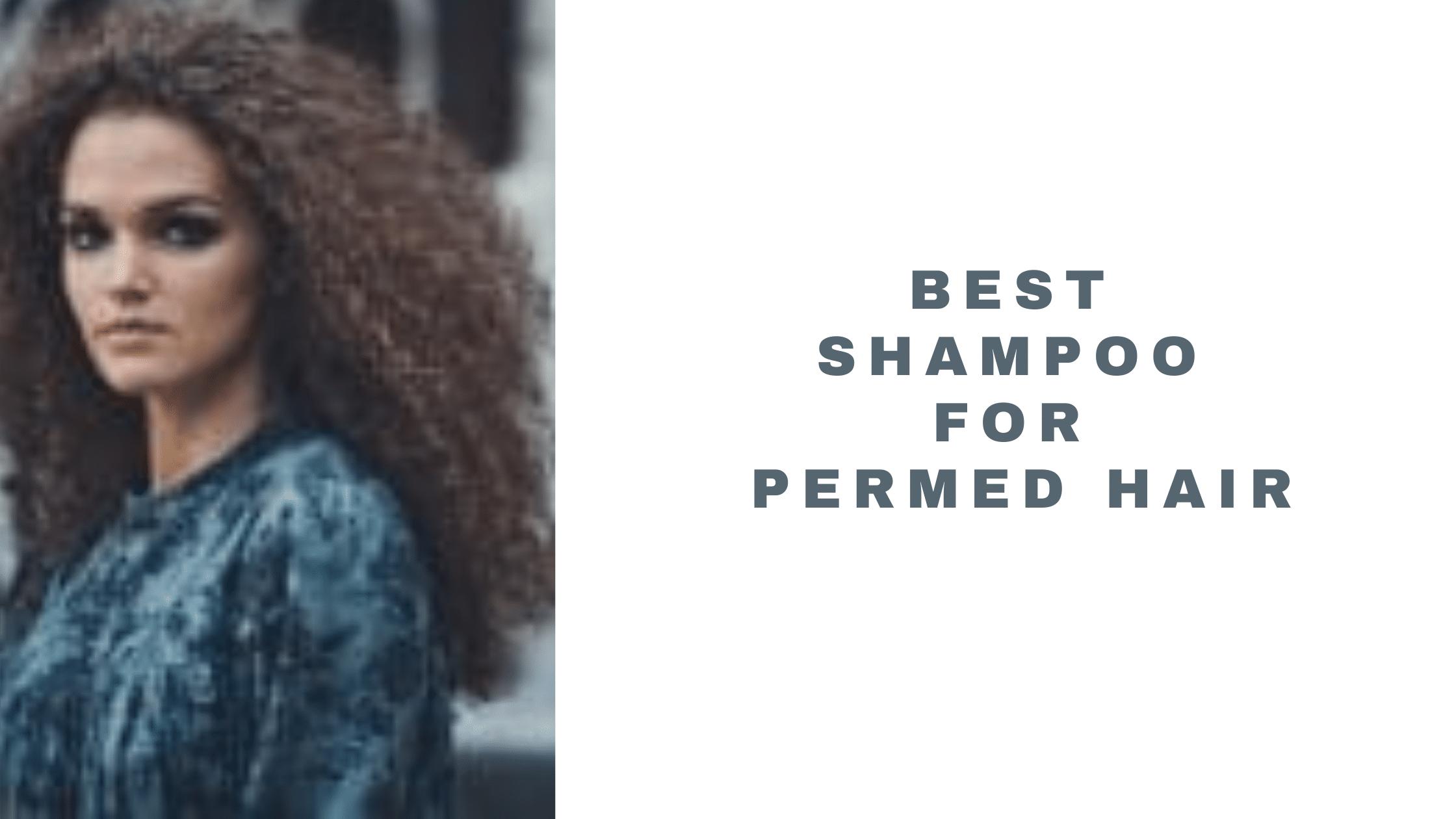 10 Best Shampoo For Permed Hair 2021