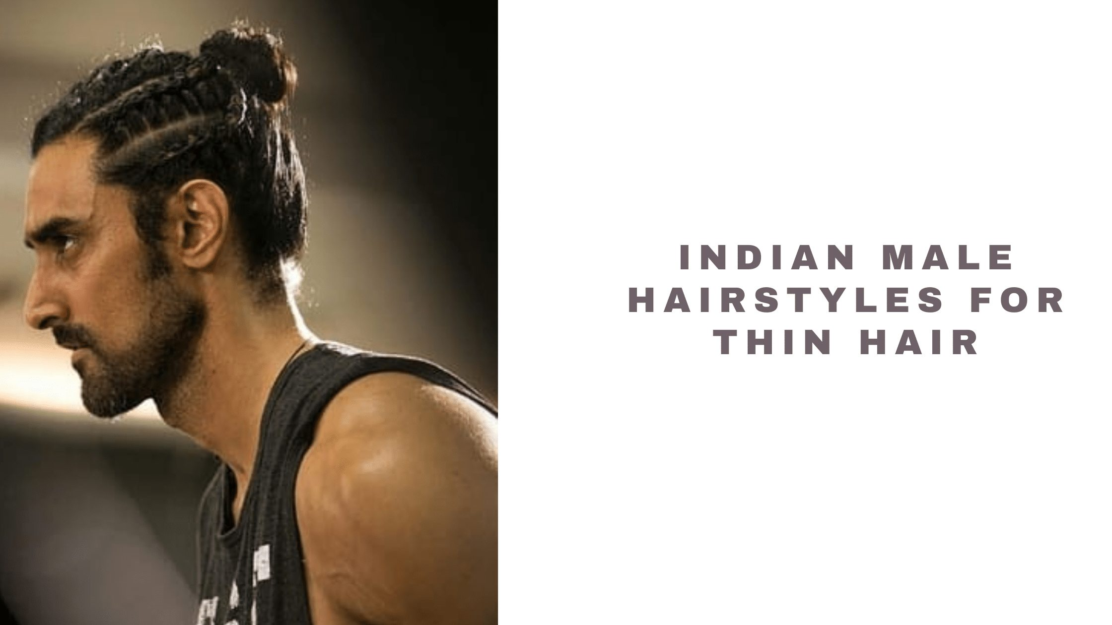 Indian Male Hairstyles for Thin Hair 2021