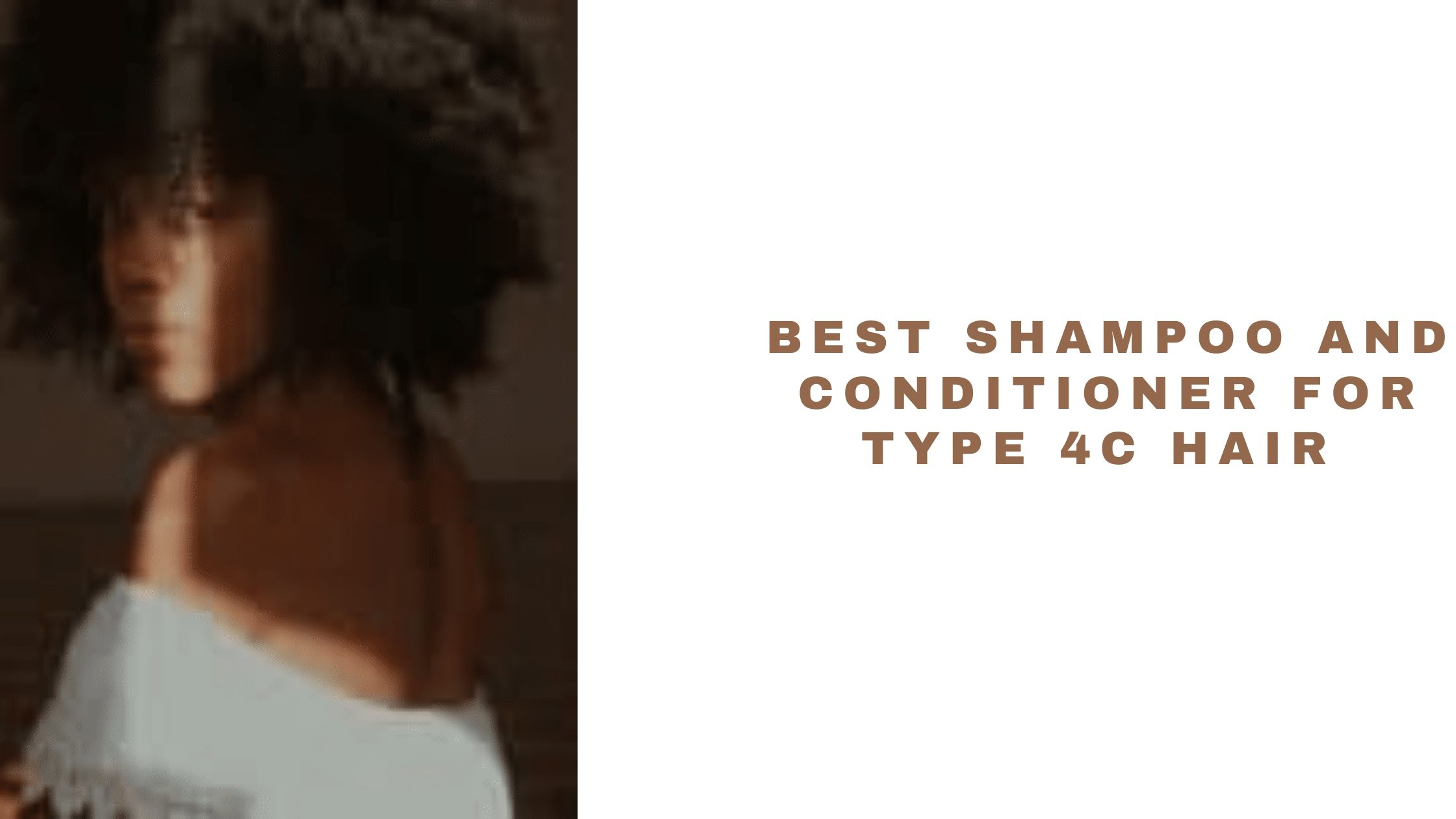 13 Best Shampoo And Conditioner For Type 4C Hair 2021 | Top 4c Hair Products