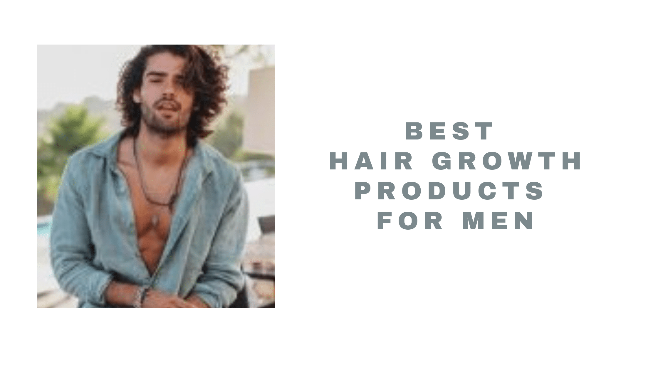 Best Hair Growth Products for Men 2021