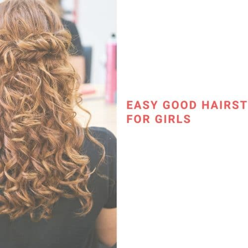Easy Good Hairstyles For Girls