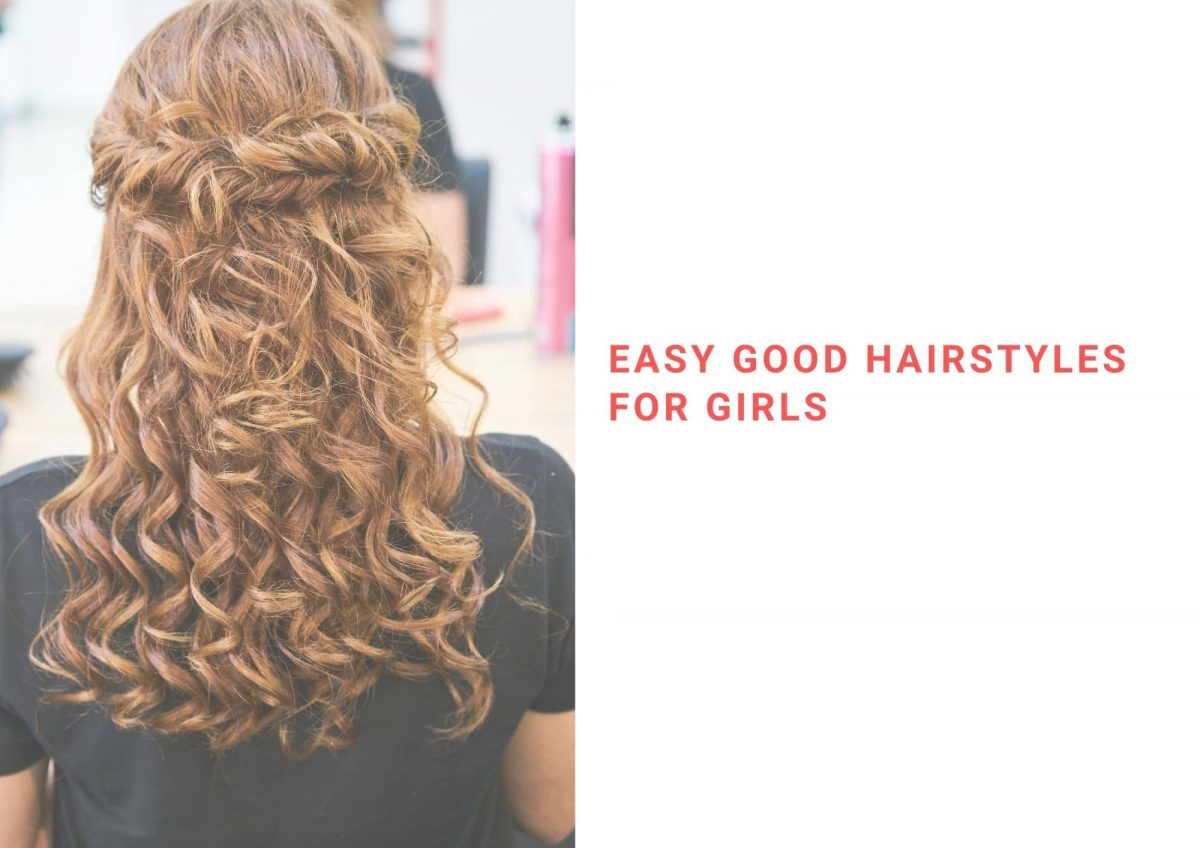 24 Easy Good Hairstyles for Girls 2021