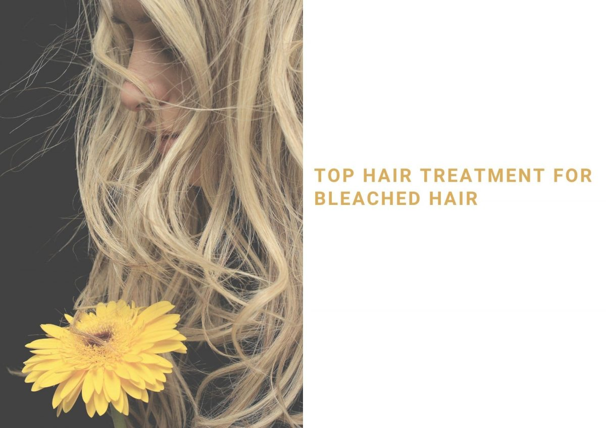 Best Hair Treatment For Bleached Hair In 2021