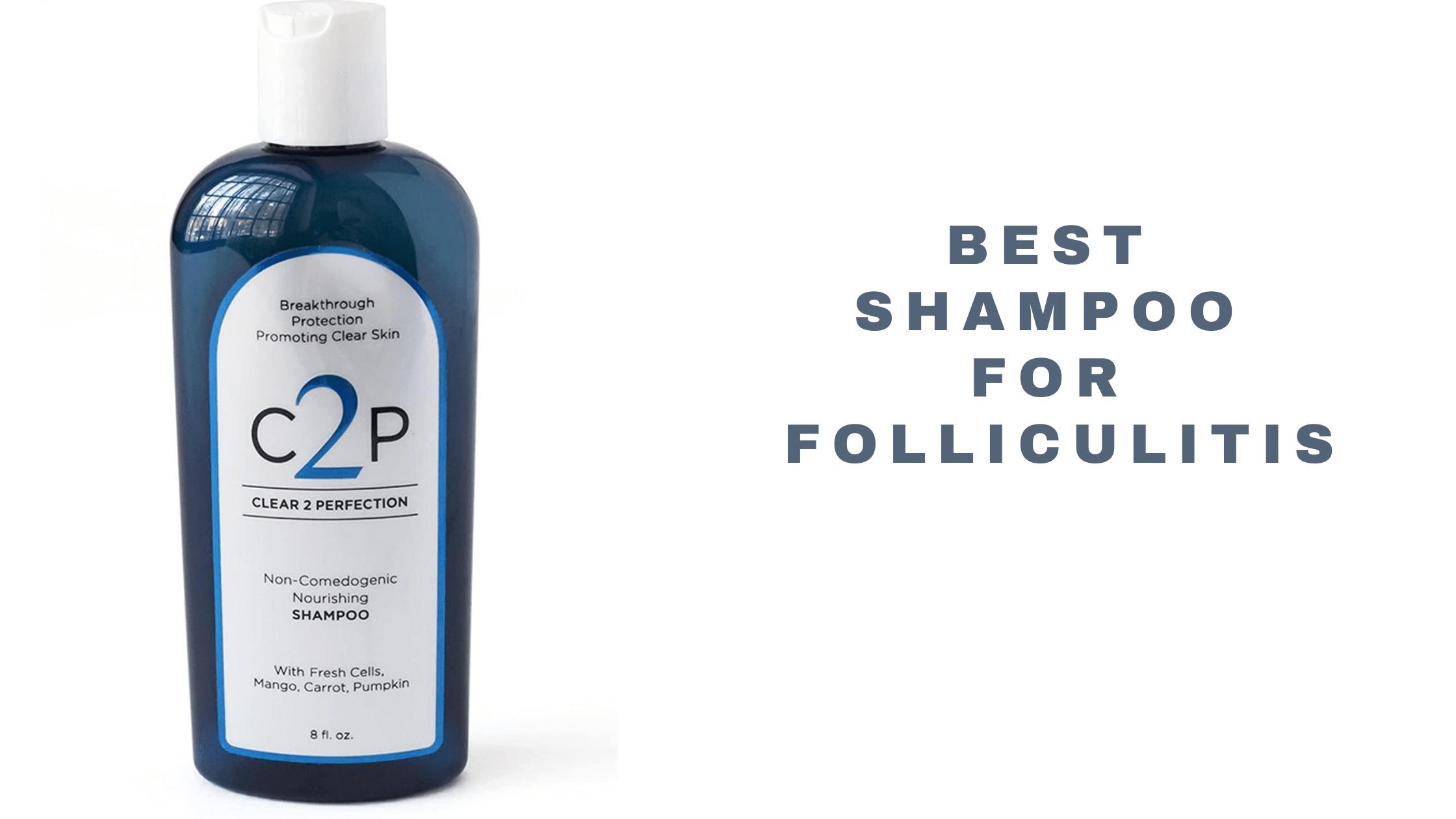 12 Best Shampoo For Treating Folliculitis 2021