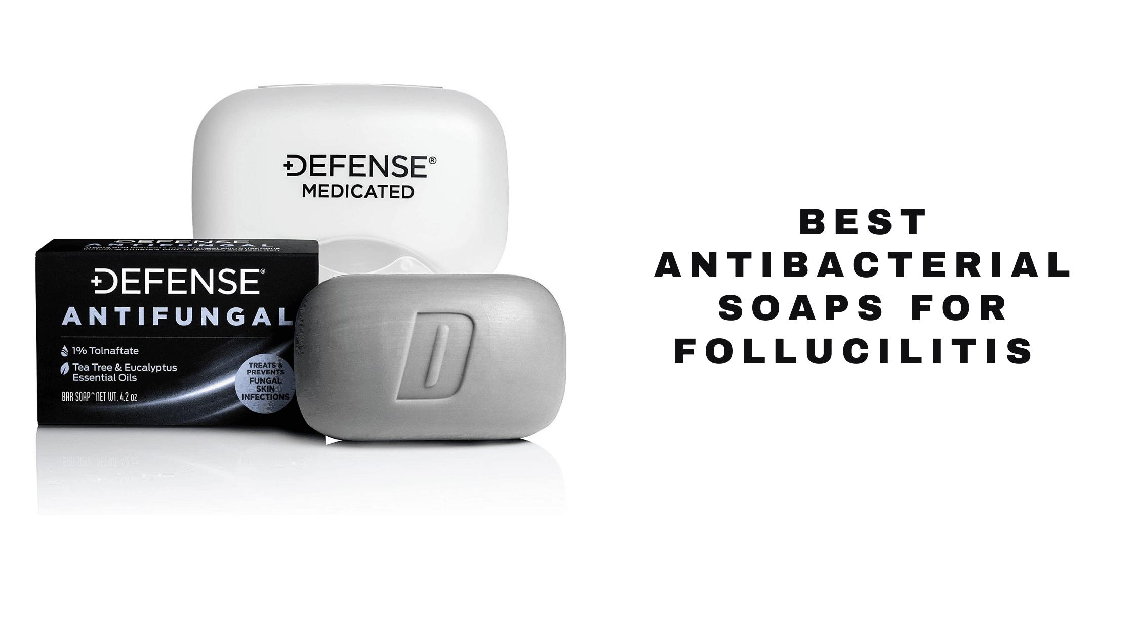 Best Antibacterial Soap for Folliculitis 2021