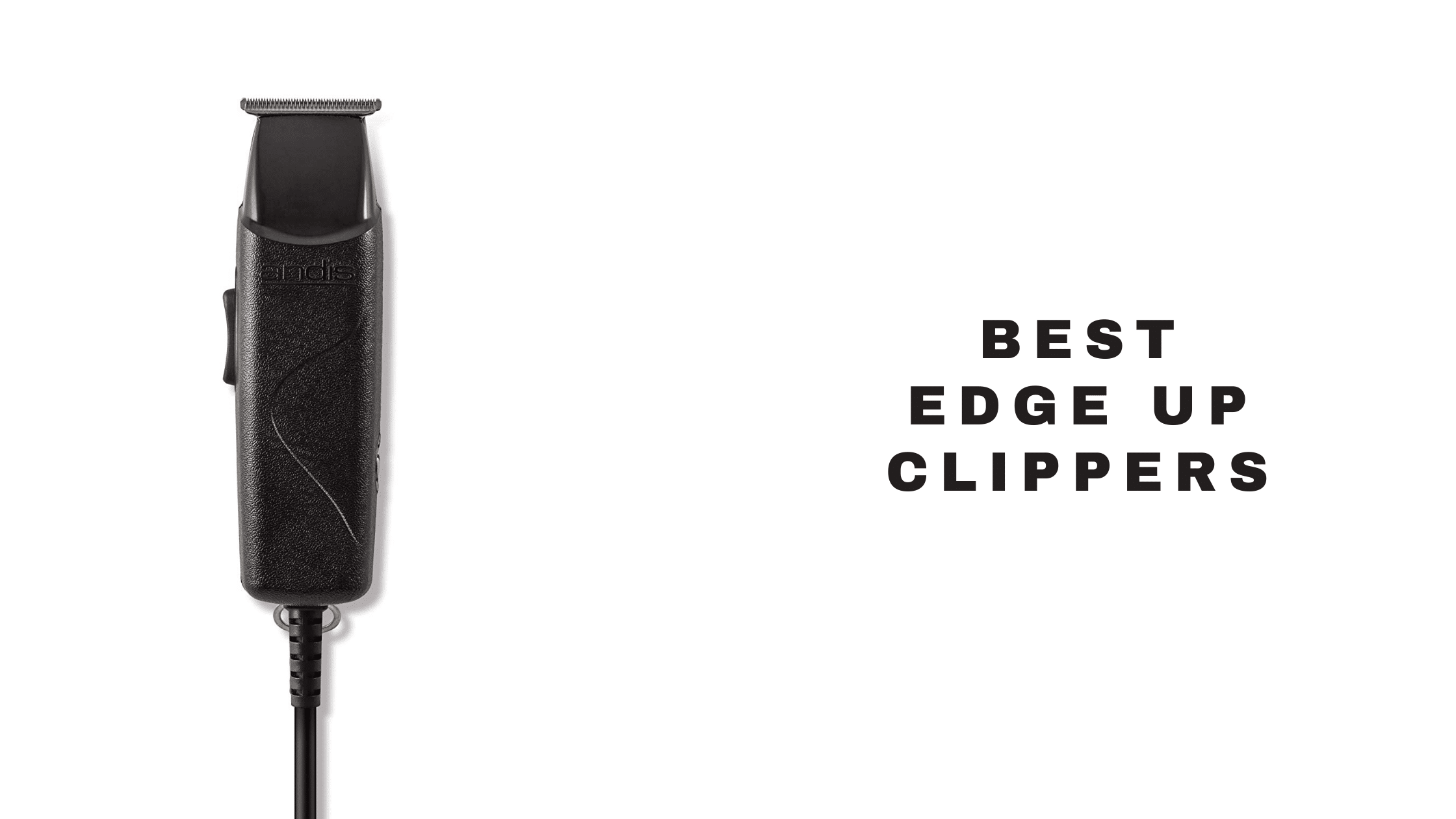 Best Edge Up Clippers 2021