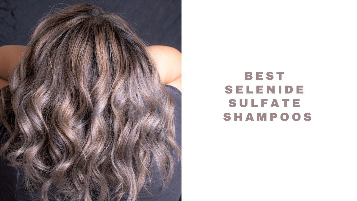 Top Selenium Sulphide Shampoos  2021
