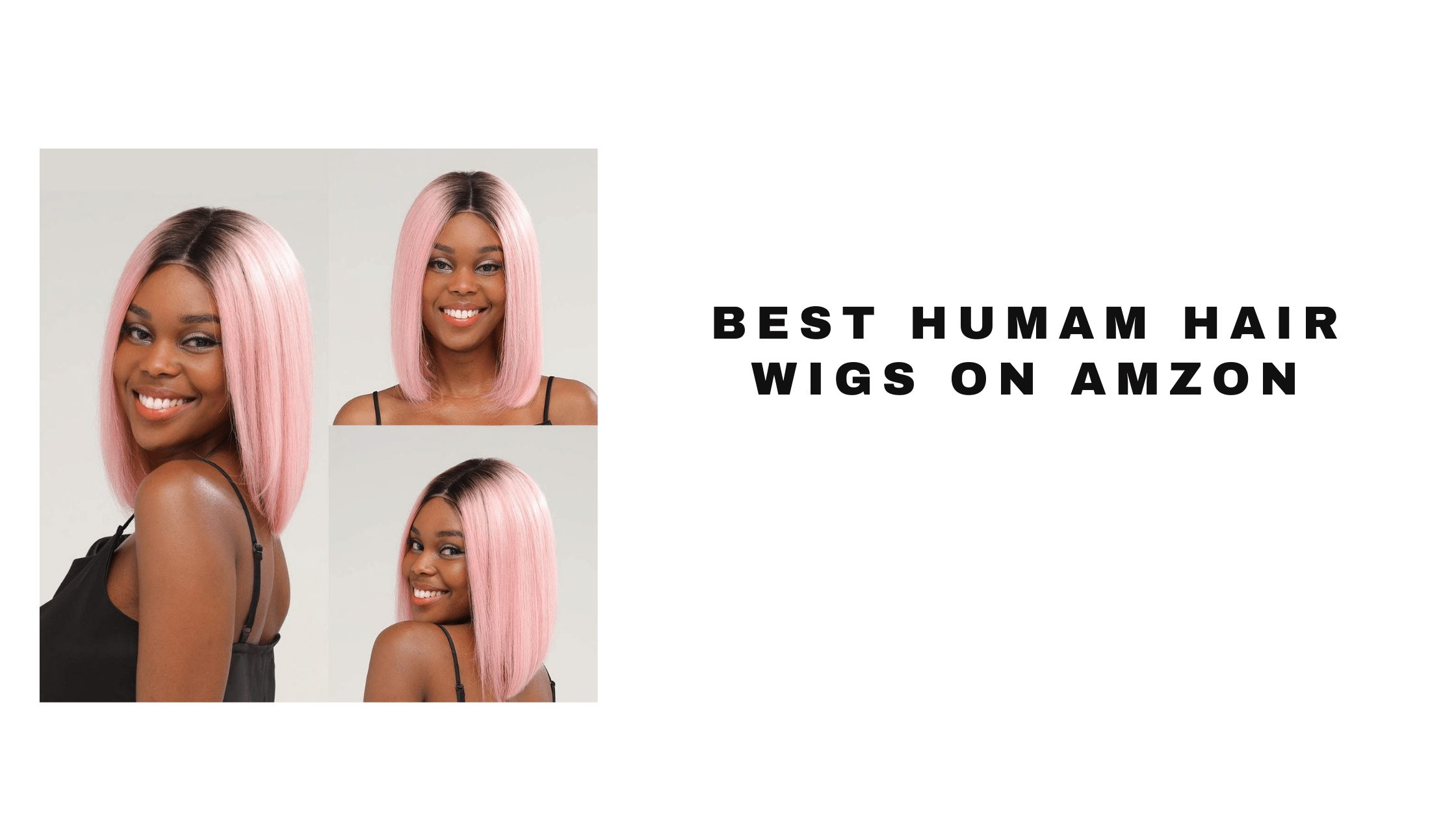 Best Human Hair Wigs on Amazon 2021