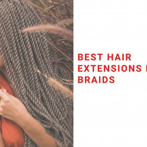 best hair extensions for braids