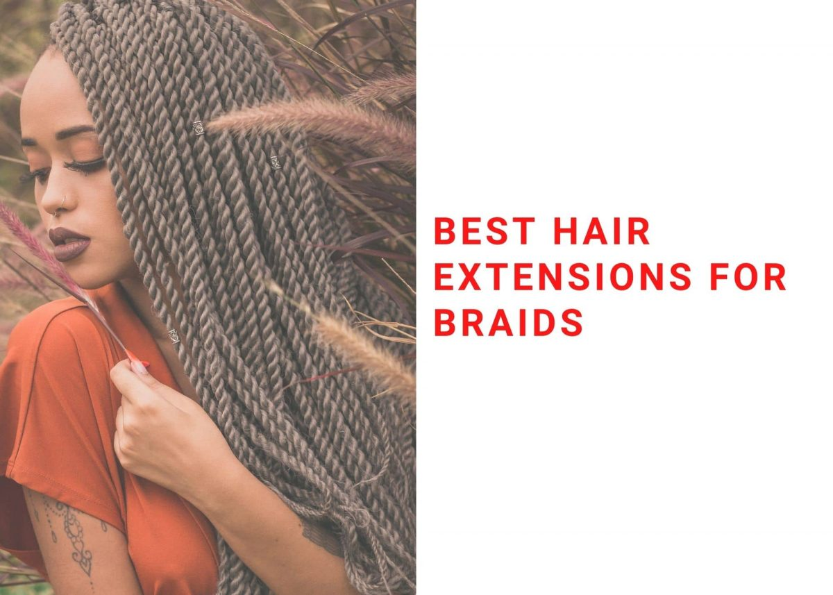 Best Hair Extensions For Braids In 2021
