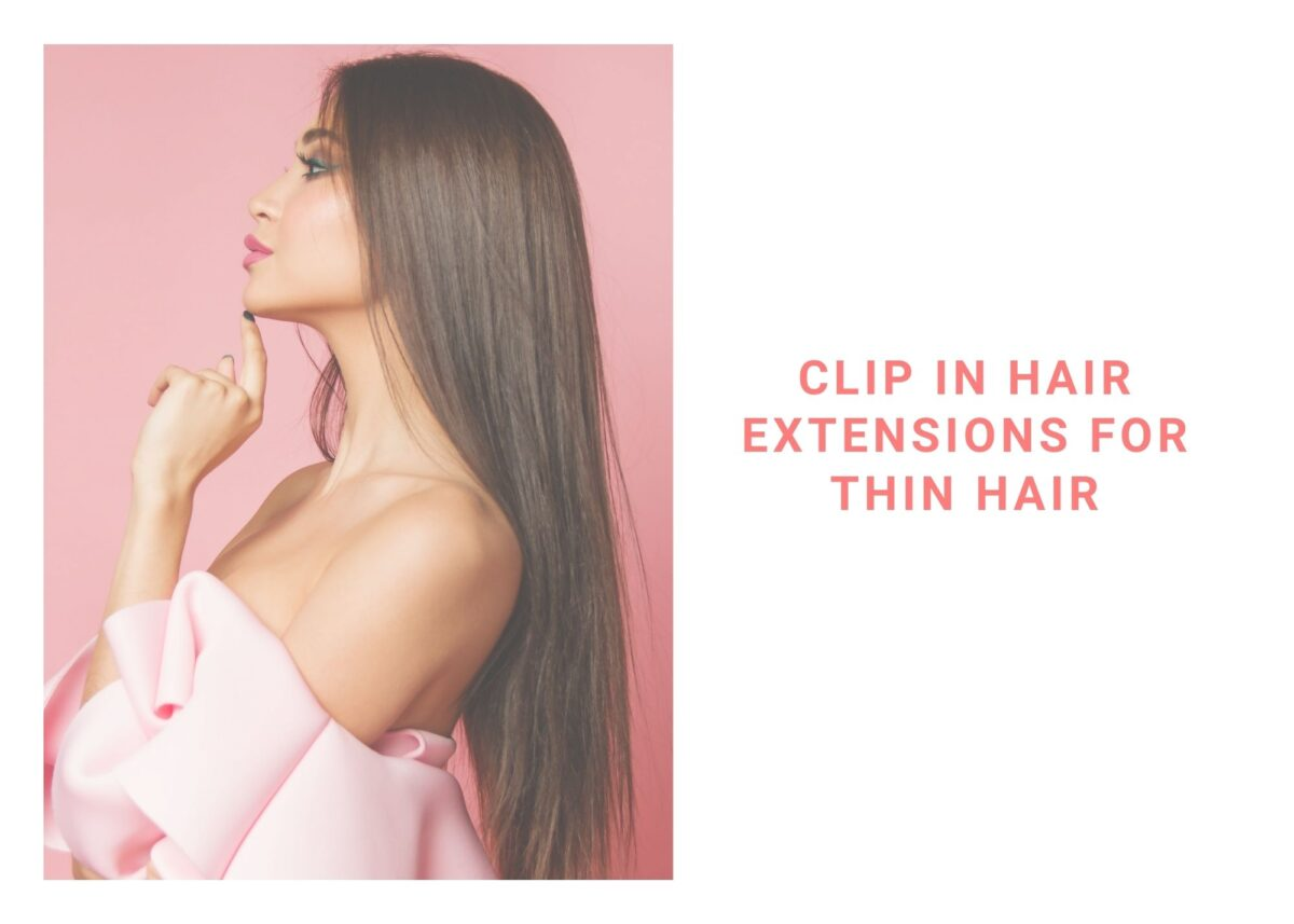 9 Best Clip In Hair Extensions For Thin Hair In 2021