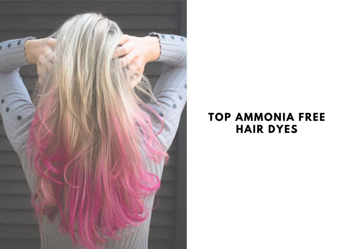 7 Best Ammonia Free Hair Dyes In 2021
