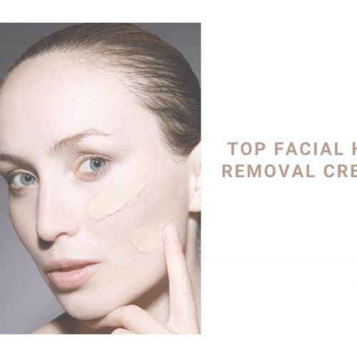 Top facial hair removal Creams