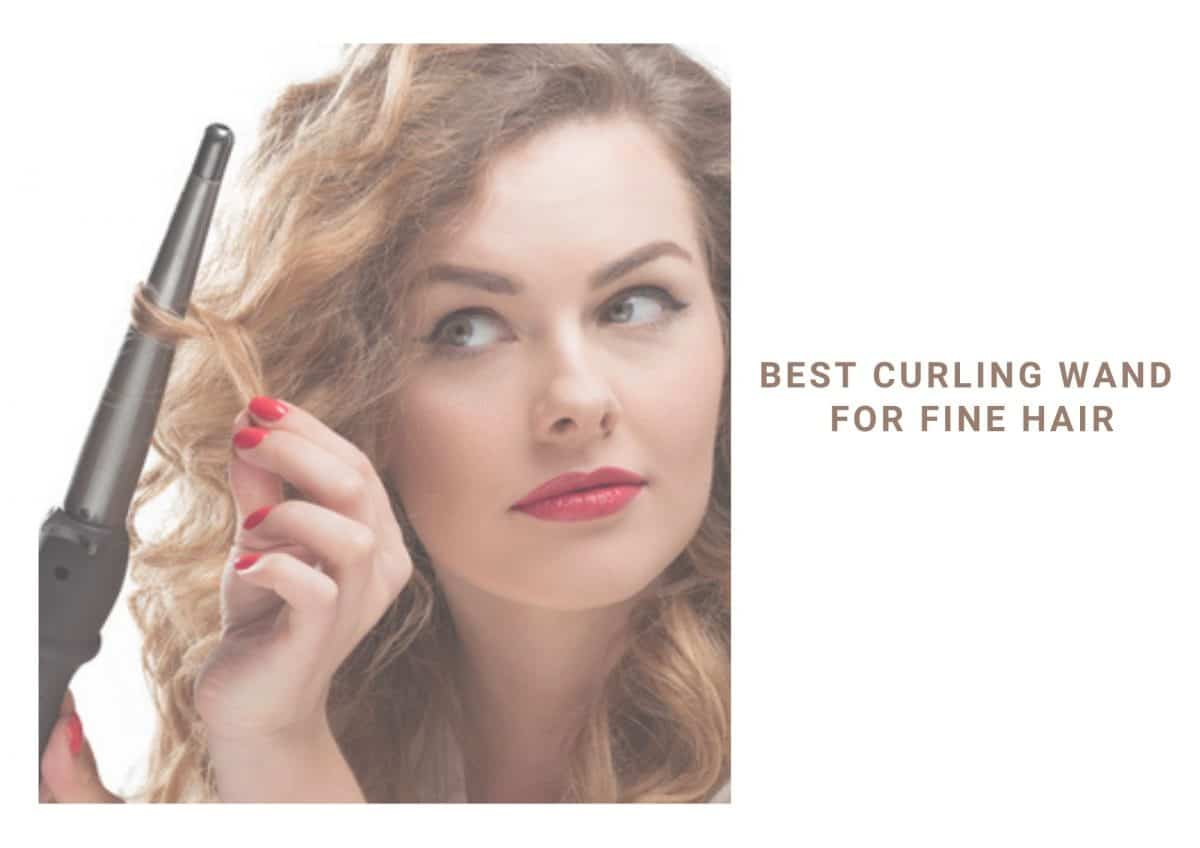 9 Best Curling Wand For Fine Hair In 2021