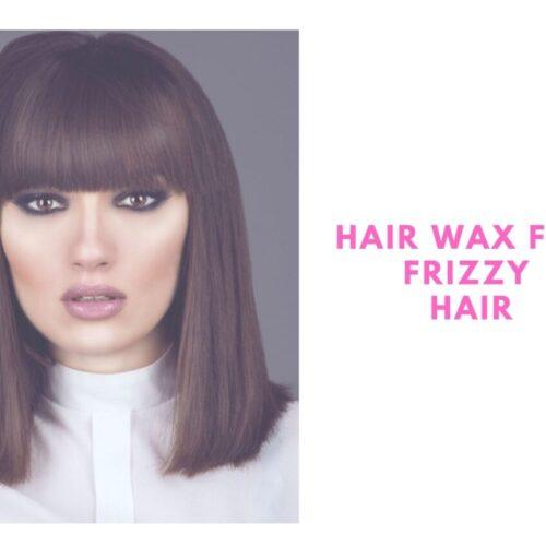 hair wax for frizzy hair
