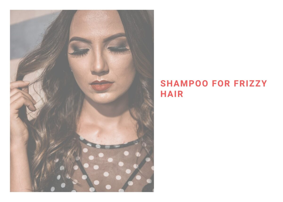 5 Best Shampoo For Frizzy Hair In 2021