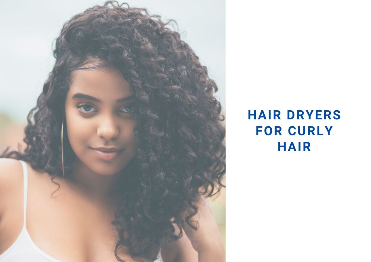 6 Best Hair Dryer For Curly Hair 2021