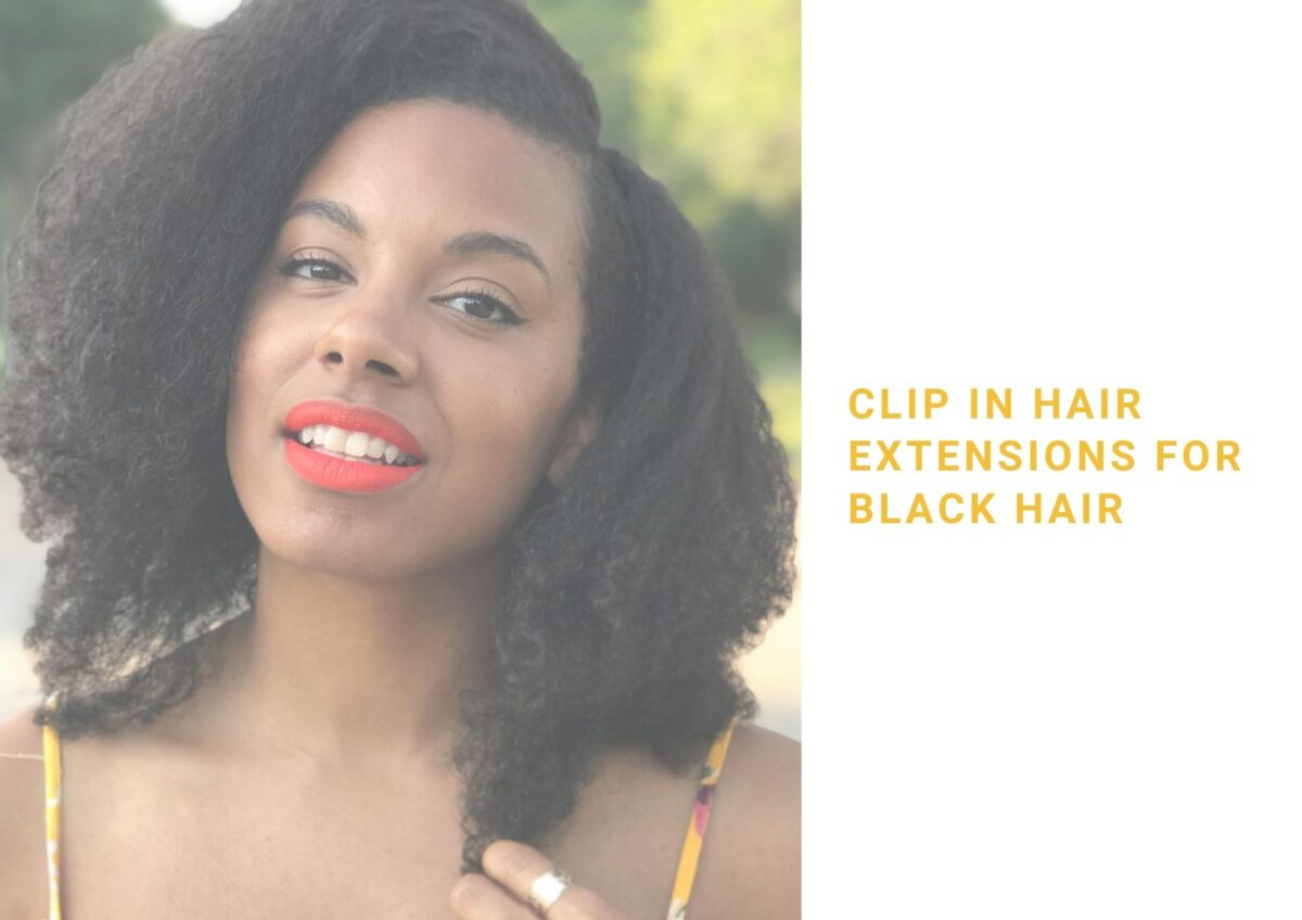 5 Best Clip In Hair Extensions For Black Hair In 2021