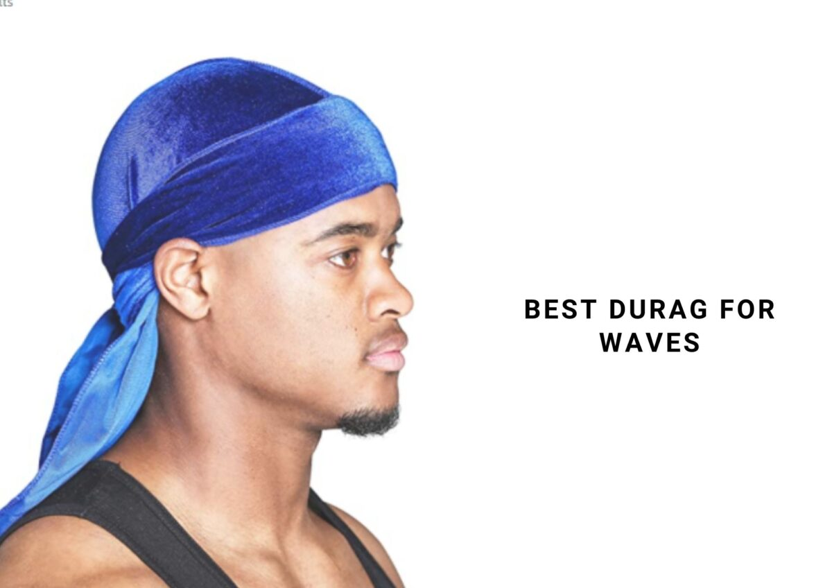 5 Best Durag For Waves To Try In 2021