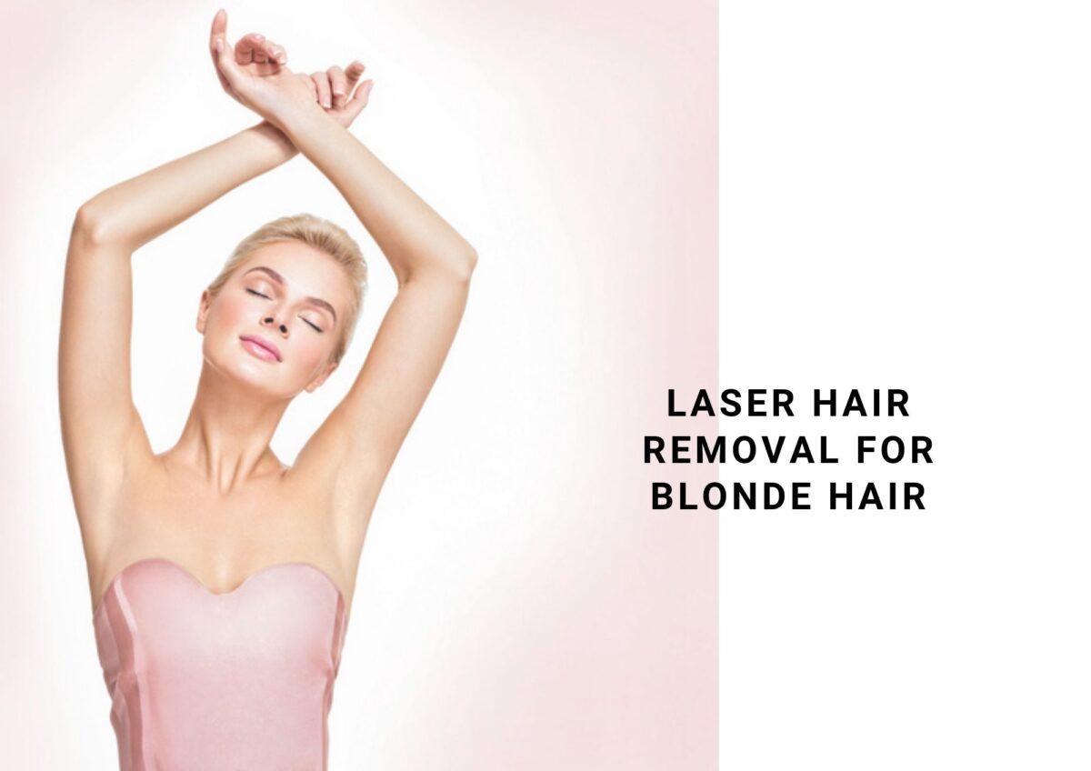 Best Hair Removal Laser For Blonde Hair 2021