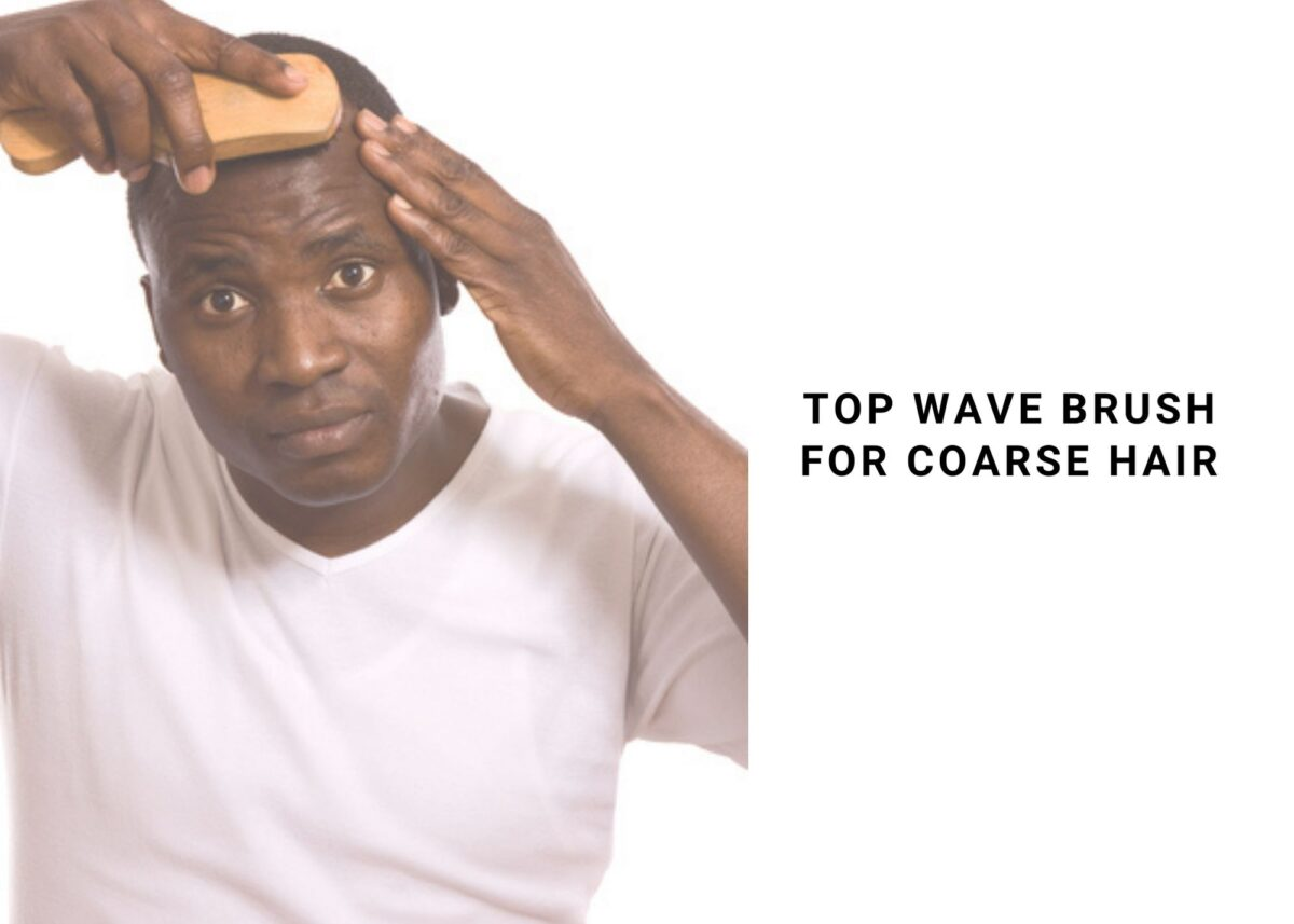 8 Best Wave Brush For Coarse Hair In 2021