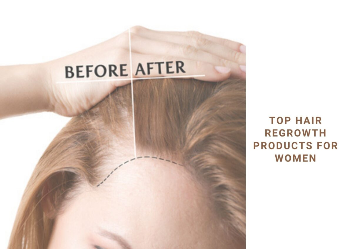 9 Best Hair Regrowth For Women | Products For Hair Loss And Thinning