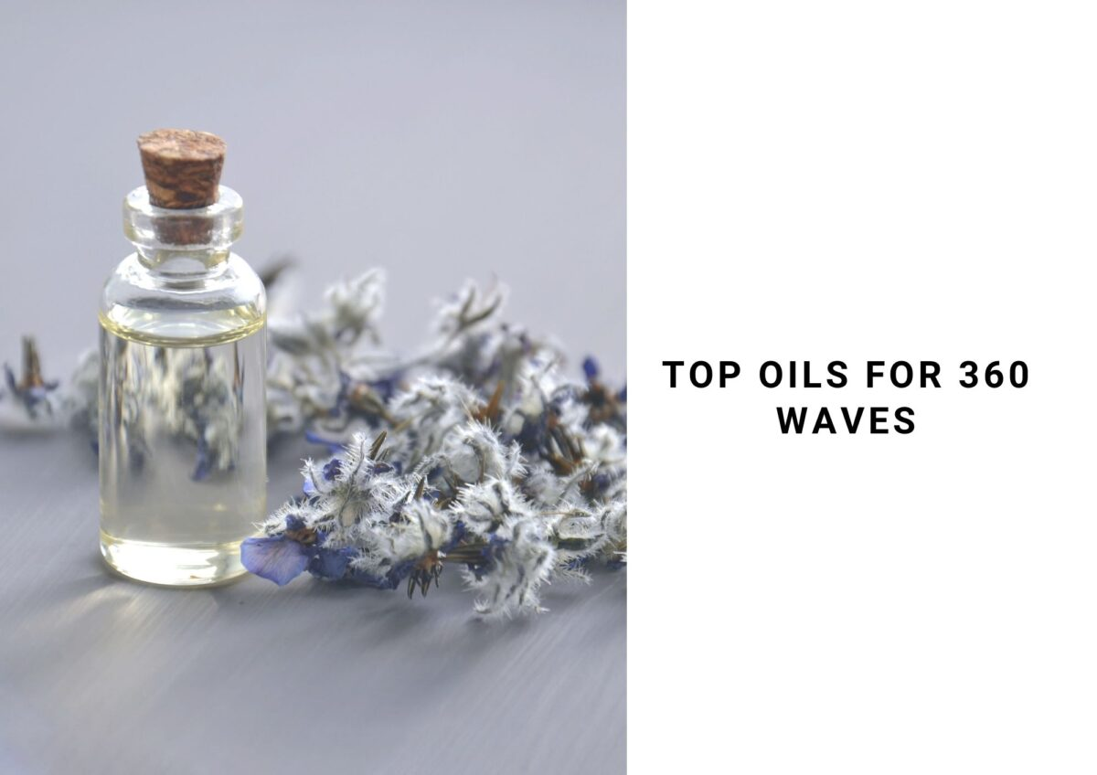 6 Best Oil For 360 Waves To Try In 2021