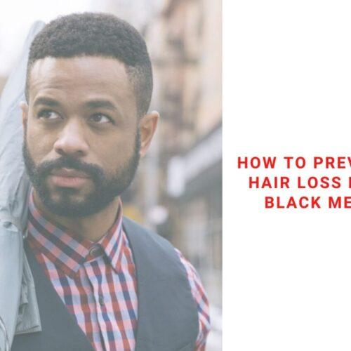 how to prevent hair loss black men