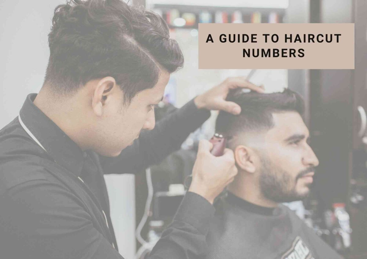 Guide To Haircut Numbers | Hair Clipper Guard Sizes 2021