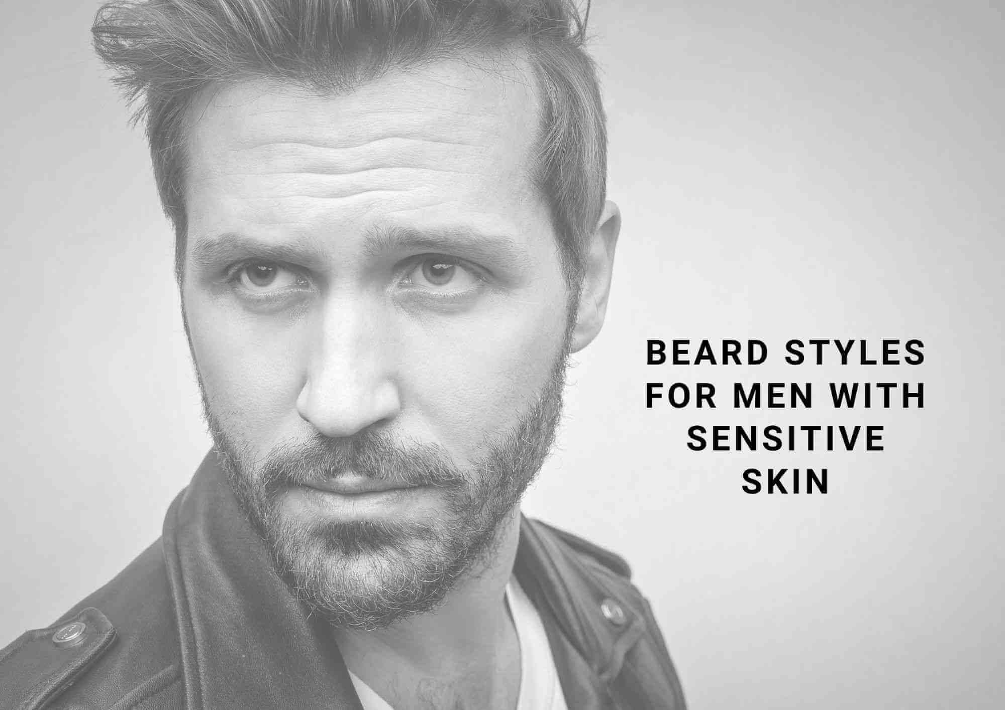 Beard Style For Sensitive Skin