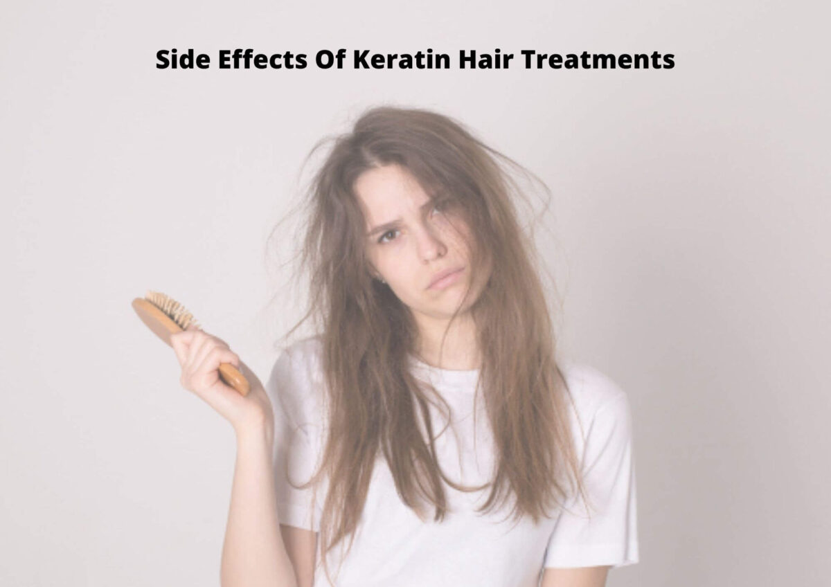7 Top Side Effects of Keratin Hair Treatment 2021