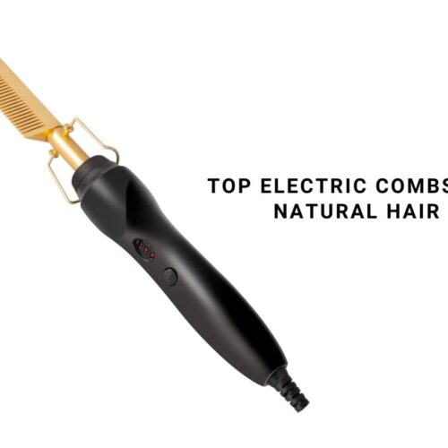 Top Electric Combs For Natural Hair