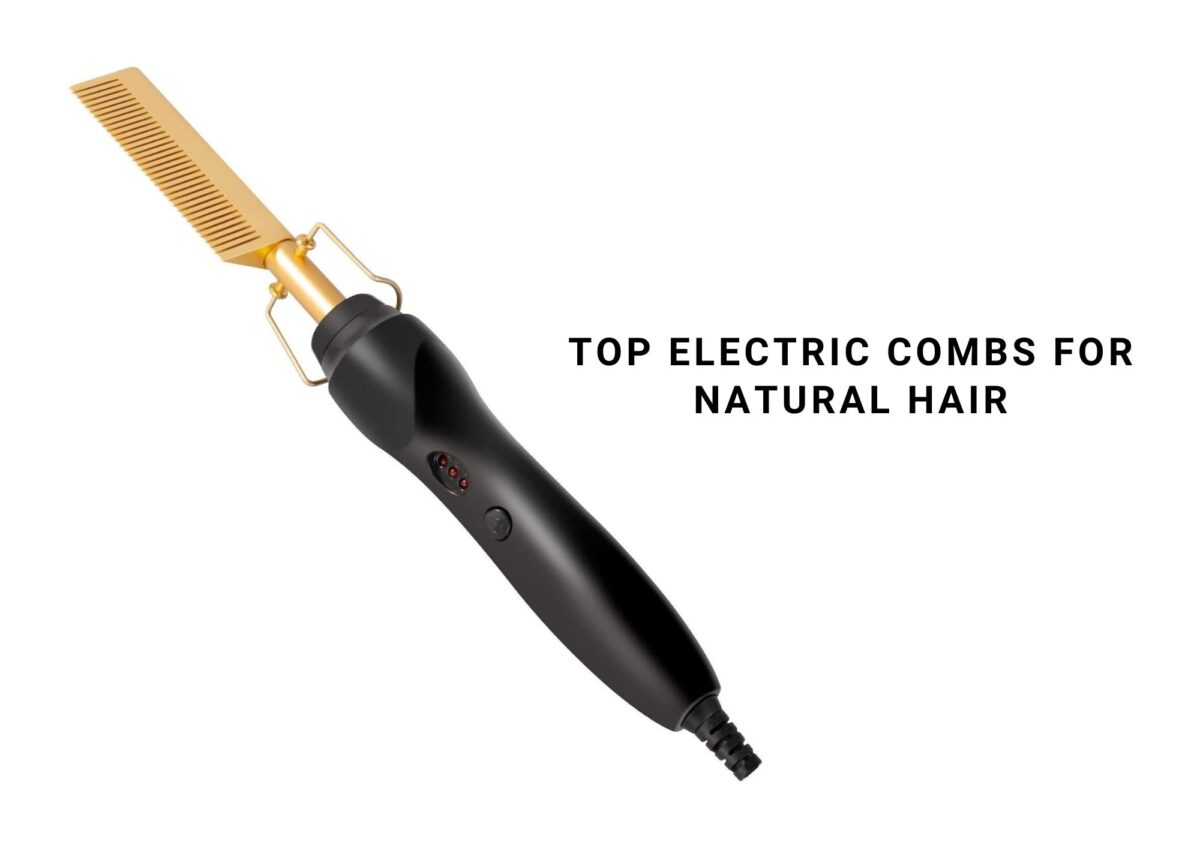 7 Best Electric Hot Combs For Natural Hair In 2021
