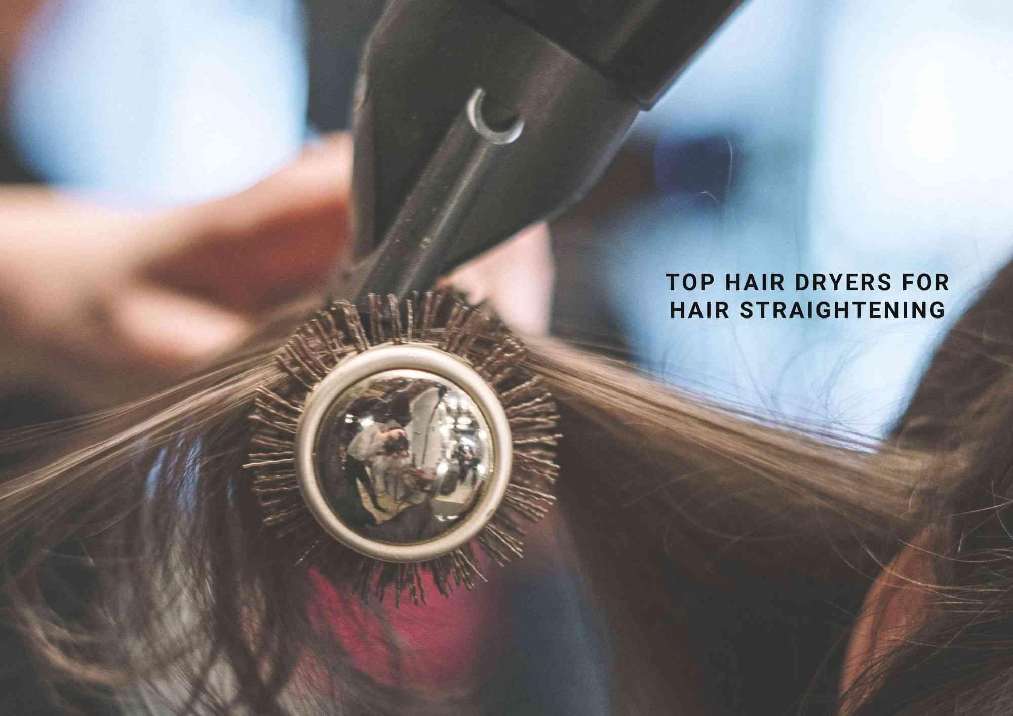 4 Best Hair Dryers For Straightening Hair 2021