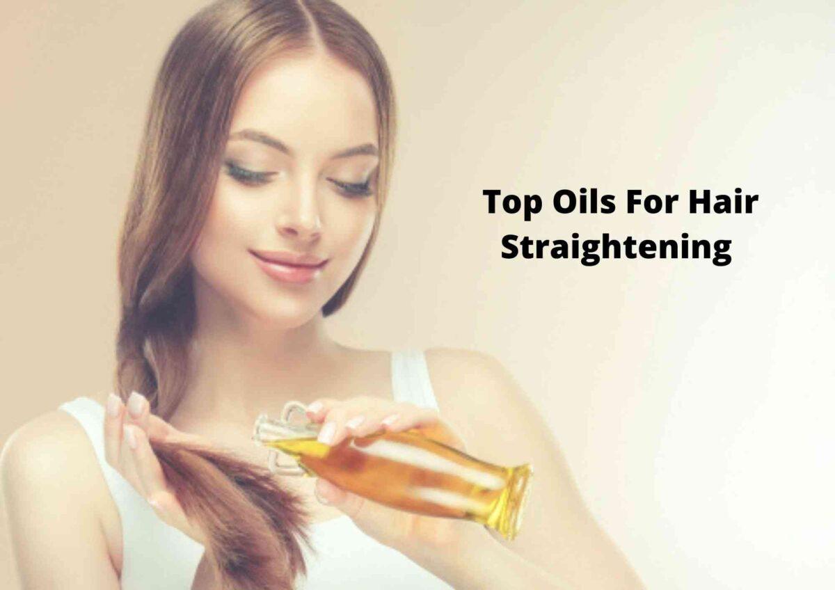 Best oil for straightening hair