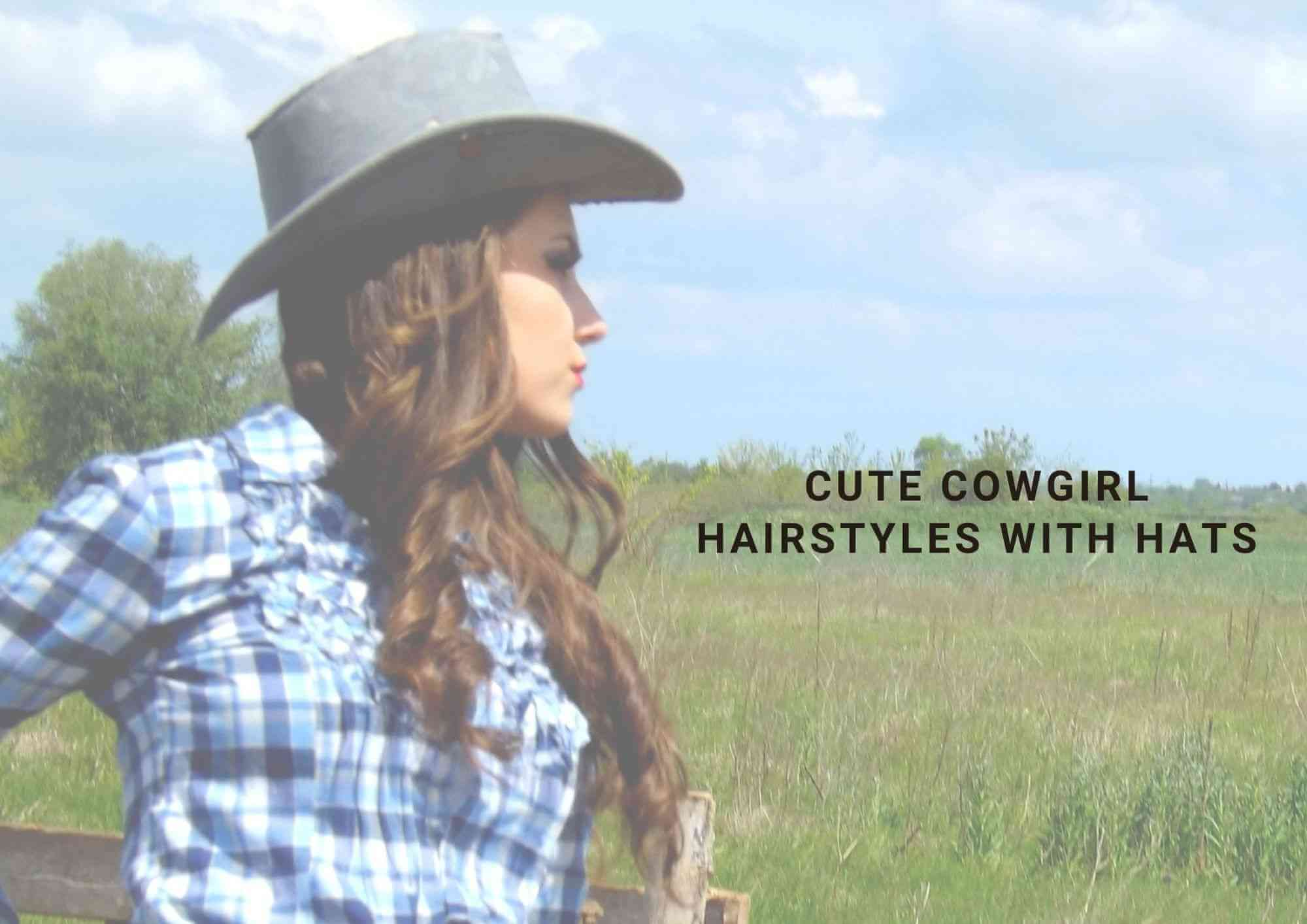cowgirl hairstyles with hats
