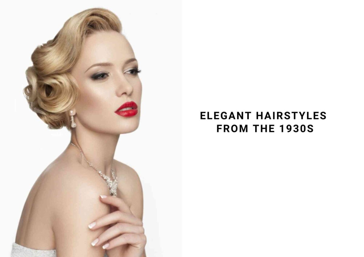 12 Elegant 1930s Hairstyles | For A Vintage Glamour!