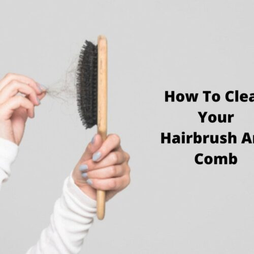 How To Clean Your Hairbrush And Comb-min