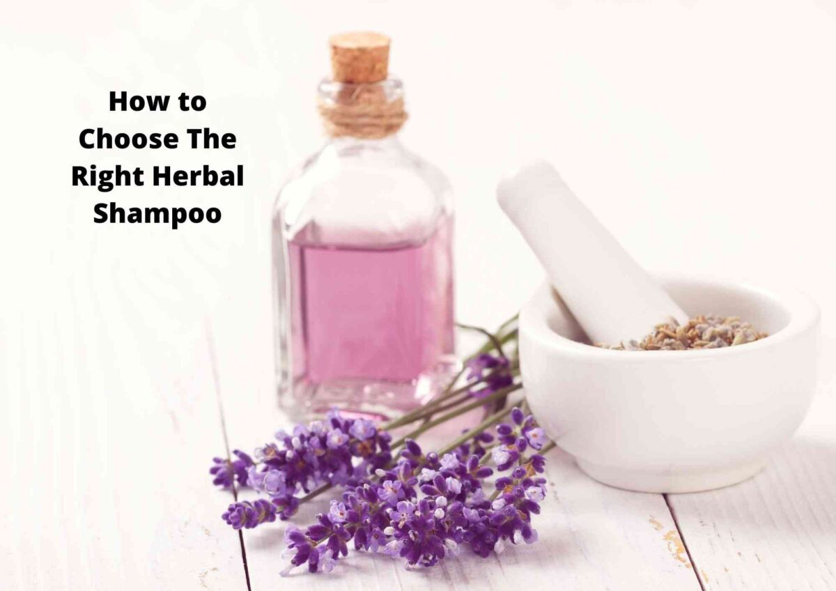 How To Choose The Right Herbal Shampoo   7 Ingredients To Look For