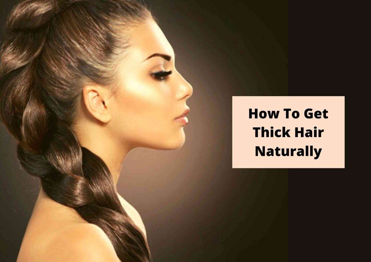 How To Get Thicker Hair Naturally 2021